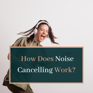 How Does Noise Cancelling Work?