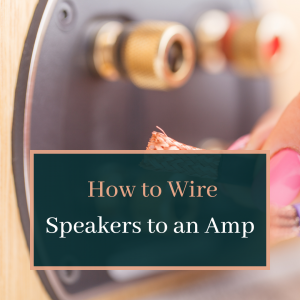 How to Wire Speakers to an Amp